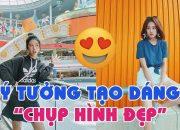 22 Ý tưởng tạo dáng chụp hình đẹp như các Hot Face Việt Nam! | Blog HCĐ ✔
