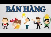 Kĩ năng Bán hàng : Bán hàng cho bất cứ ai | Dang HNN