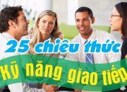 25 chiêu thức phát triển kỹ năng giao tiếp