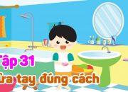 Kỹ năng sống cho trẻ | Rửa tay đúng cách – Tập 31 – Lắng nghe cơ thể