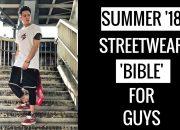 Làm Sao Để Mặc Chất Như Nước Cất Hè 2018 | How To Style Streetwear In Summer For Men