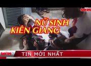 ⚡ NÓNG | Xôn xao clip 3 nữ sinh lớp 7 bị đánh ở Kiên Giang