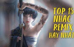 Remix 2019 ♫ Top 15 Bản Remix Được Nghe Nhiều Nhất Hiện Nay ♫ LK Nhạc Trẻ Remix 2019