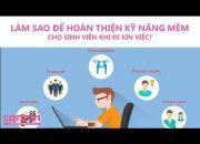 Hoàn thiện kỹ năng mềm cho sinh viên đi xin việc