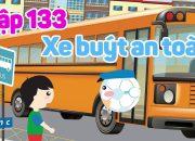 Kỹ năng sống | An toàn giao thông | Xe buýt an toàn – Tập 133