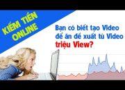 Làm Video theo xu hướng tìm kiếm – Cách ăn đề xuất Youtube từ Video triệu view #18