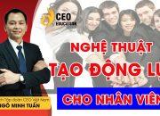 4 Phong Cách Lãnh Đạo | Giúp Nhân Viên Đạt Được Mục Tiêu – Ngô Minh Tuấn | Học viện CEO Việt Nam