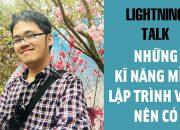 Lightning Talk Kì 23 – Bốn kĩ năng mềm lập trình viên nên có