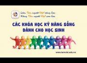 Giới thiệu khóa học kỹ năng sống dành cho học sinh của Tâm Việt