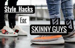 4 Hacks Thời Trang Dành Cho Người Gầy | How to be fashionable as a Skinny Guy