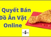 Bí Quyết Bán Đồ Ăn Vặt Online | Làm Giàu Từ Bán Hàng Online