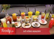 Đồ uống Healthy| Foodyvn
