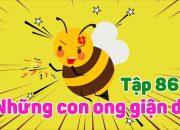 Kỹ năng sống | Thế giới côn trùng | Những con ong giận dữ – Tập 86