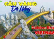 DU LỊCH ĐÀ NẴNG ▶ Cầu Vàng trên đỉnh Bà Nà Hills Ấn Tượng Thế Giới