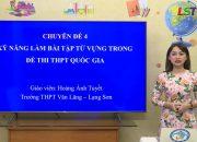 Môn tiếng anh lớp 12 – Chuyên đề 4 Kỹ năng làm bài tập từ vựng trong đề thi THPT Quốc gia