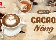 [BARISTA SKILLS] Bài 67: Cách pha chế Cacao Nóng – How to make HOT COACA