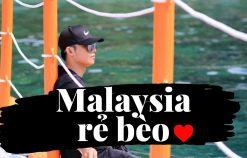 Du lịch Malaysia tự túc 2019 |Tour Malaysia bụi giá rẻ 4 ngày 3 đêm chỉ với 2,5 triệu | Vlogs mới