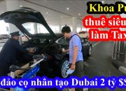 Sự thật siêu xe làm taxi ở Dubai – Khoa Pug về resort Anantara trên đảo cọ nhân tạo 2 tỷ đô