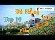 ĐÀ NẴNG TOP 10 ĐỊA ĐIỂM DU LỊCH HOT NHẤT 2019 PHẦN 1