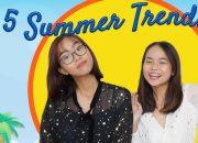 5 Xu Hướng Hot Nhất Hè 2018 – 5 TRENDS OF SUMMER 2018 | WE ARE TEGO