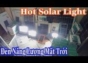 Sự thật về Đèn Năng Lượng Mặt Trời đang hot trên thị trường hiện nay  ( Hot Solar Light)