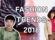 XU HƯỚNG THỜI TRANG THU ĐÔNG 2018 | FASHION TRENDS FW18