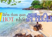 du lịch phú quốc – TOP 17 địa điểm du lịch PHÚ QUỐC phải check in trong năm 2019