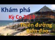 Khám phá Kỳ Co 2019 – Du lịch Kỳ Co | Thiên đường biển đảo phần 2
