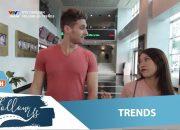 VTV7   Follow us   Trends   Những xu hướng nào đang nổi nhỉ?