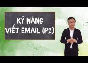 Bài 3: Kỹ năng Viết email – Phần 2   Kỹ năng mềm