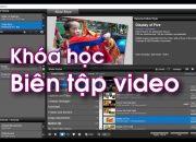 Khóa học biên tập video