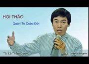 TS. Lê Thẩm Dương – Kỹ năng mềm p1- 2015- Diễn giả hàng đầu Việt Nam