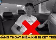 Dạy trẻ những kỹ năng này để thoát hiểm khi bị kẹt trên xe ô tô