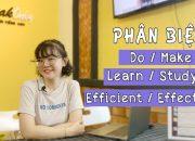 Bạn đã biết phân biệt cặp từ cùng nghĩa trong Tiếng Anh? | Do/Make; Learn/Study; Efficient/Effective